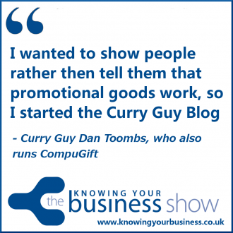 I wanted to show people rather then tell them that promotional goods work, so I started the Curry Guy Blog