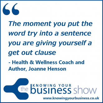 The moment you put the word try into a sentence you are giving yourself a get out clause that stops you achieving your Health & wellness success