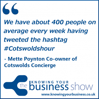 We have about 400 people on average every week having tweeted the hashtag #Cotswoldshour