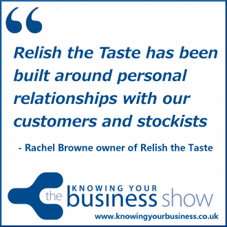 Relish the Taste has been built around personal relationships with our customers and stockists