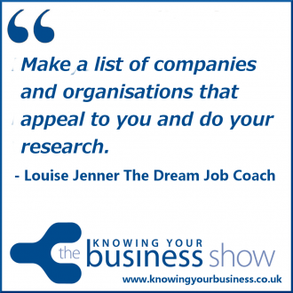 Make a list of companies and organisations that appeal to you and do your research.